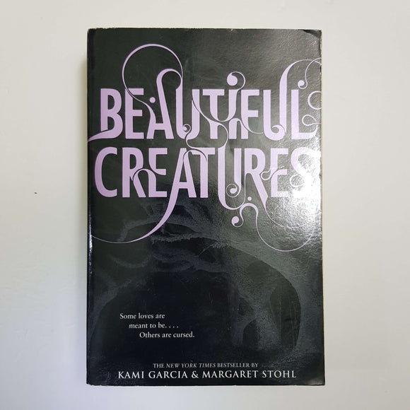 Beautiful Creatures by K. Garcia & M. Stohl