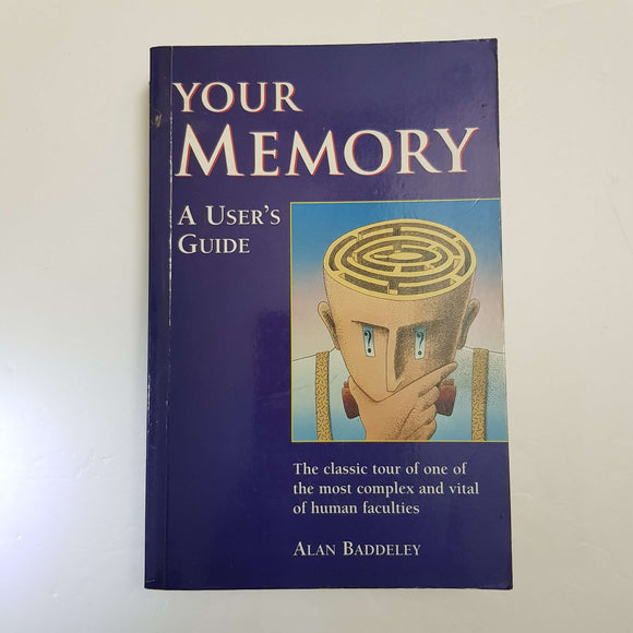 Your Memory: A User's Guide by Alan Baddeley