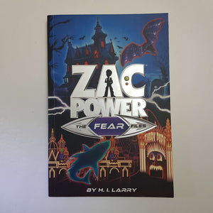 Zac Power: The Fear Files by H. I. Larry