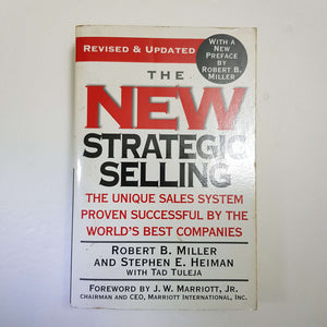 The New Strategic Selling: Unique Sales System Proven Successful By The World's Best Companies by Robert B. Miller & Stephen E. Heiman with Tad Tuleja