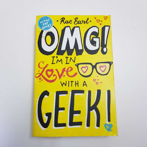 OMG! I'm In Love With A Geek! by Rae Earl