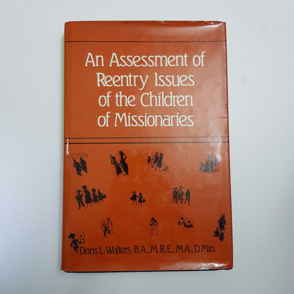 An Assessment Of Reentry Issues Of The Children Of Missionaries by Doris L. Walters (Hardcover)