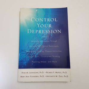 Control Your Depression by P. M. Lewinsohn, R. F. Munoz, M. A. Youngren & A. M. Zeiss