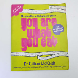 You Are What You Eat: The Plan That Will Change Your Life by Dr. Gillian McKeith