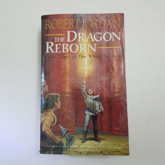 The Dragon Reborn: Book Three Of The Wheel Of Time by Robert Jordan
