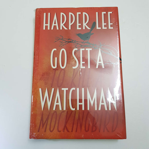 Go Set A Watchman: To Kill A Mockingbird by Harper Lee