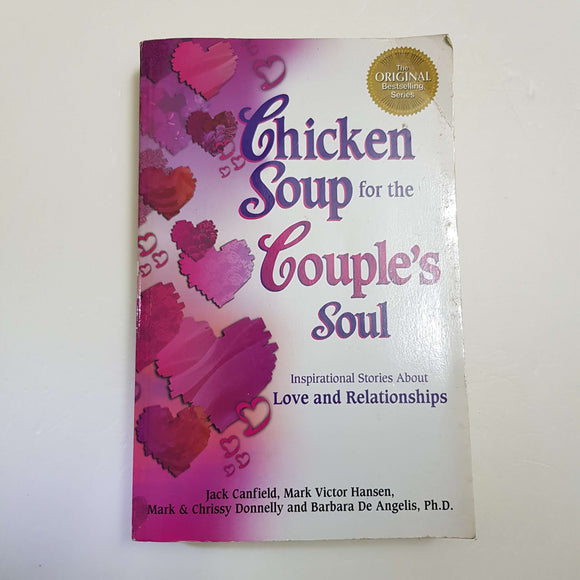Chicken Soup For the Couple's Soul: Love And Relationships by Jack Canfield, Mark Victor Hanse, Mark, Chrissy Donnelly & Barbara De Angelis