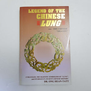Legend Of The Chinese Lung by Dr. Ong Hean-Tatt