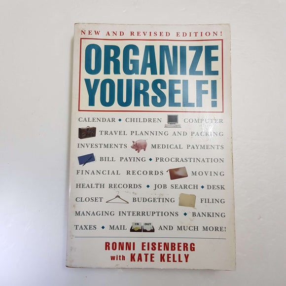 Organize Yourself! by R. Eisenberg & K. Kelly