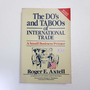 The Do's And Taboos Of International Trade: A Small Business Primer by Roger E. Axtell