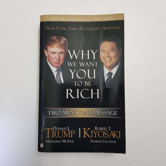 Why We Want You To Be Rich by D. Trump & R. T. Kiyosaki