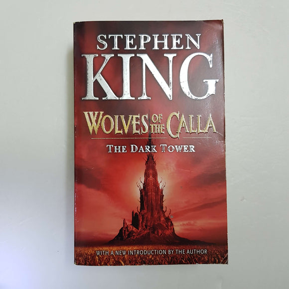 Wolves Of The Calla: The Dark Tower by Stephen King