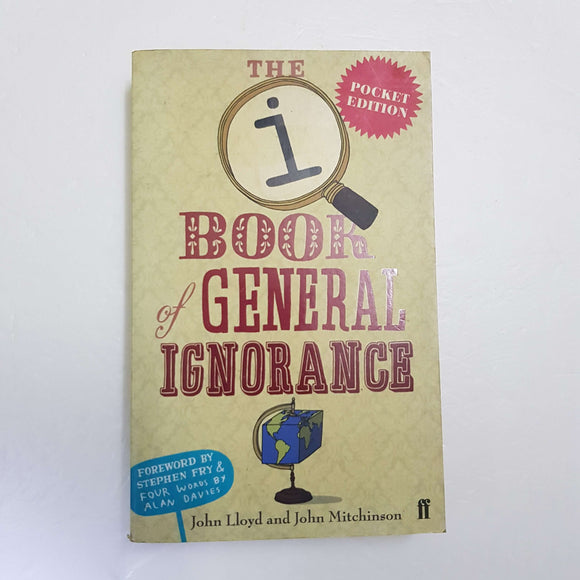 The Book Of General Ignorance by J. Lloyd & J. Mitchinson