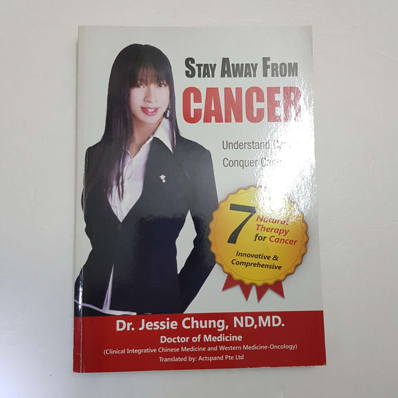 Stay Away From Cancer: Understand Cancer, Conquer Cancer by Dr. Jessie Chung