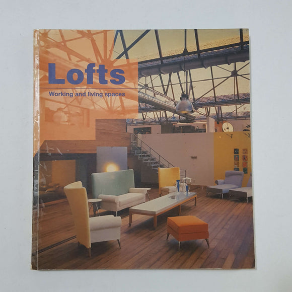 Lofts: Working and Living Spaces by Francisco Asensio Cerver