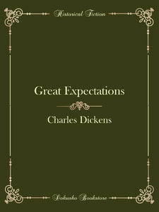 Great Expectations by Charles Dickens (E-Book)