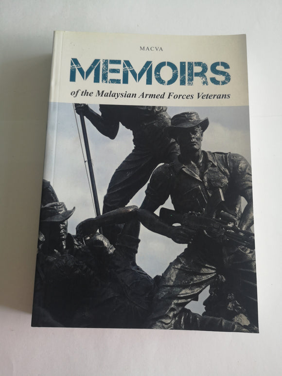 Memoirs of the Malaysian Armed Forces Veterans by MACVA