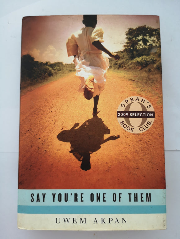 Say You're One of Them by Uwem Akpan (Hard Cover)