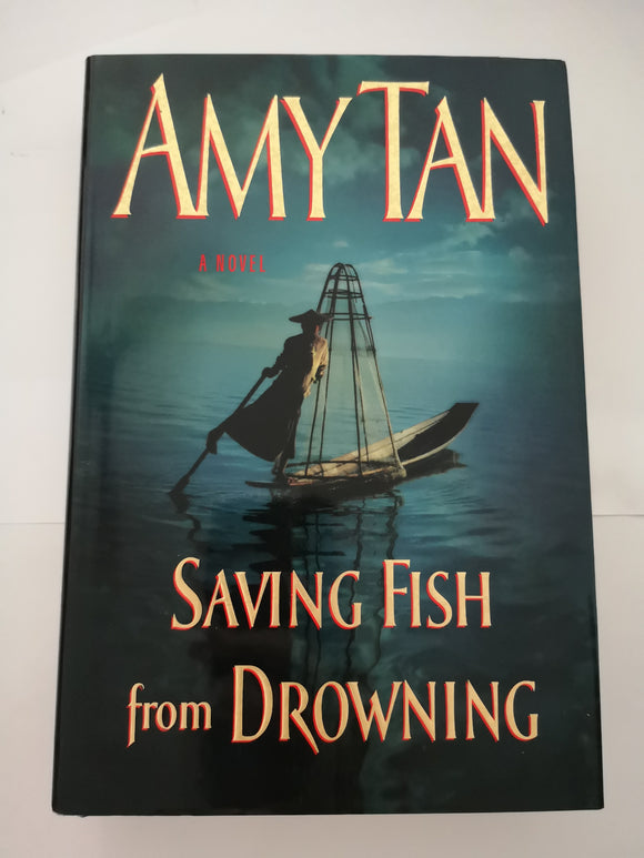 Saving Fish from Drowning by Amy Tan (Hard Cover)