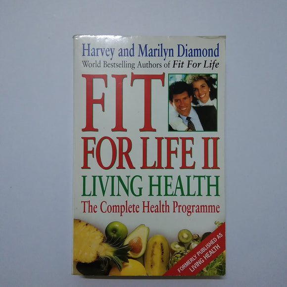 Fit For Life II :Living Health by Harvey and Marilyn and Marilyn Diamond