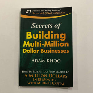 Secrets of Building Multi-Million Dollar Businesses by Adam Khoo