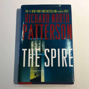 The Spire by Richard North Patterson (Hardcover)