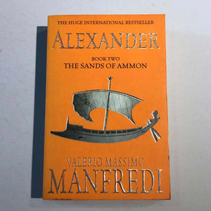 Alexander: The Sands of Ammon (Alexandros #2) by Valerio Massimo Manfredi