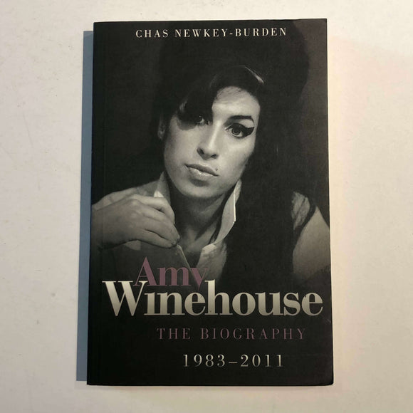 Amy Winehouse: The Biography by Chas Newkey-Burden