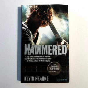 Hammered (The Iron Druid Chronicles #3) by Kevin Hearne