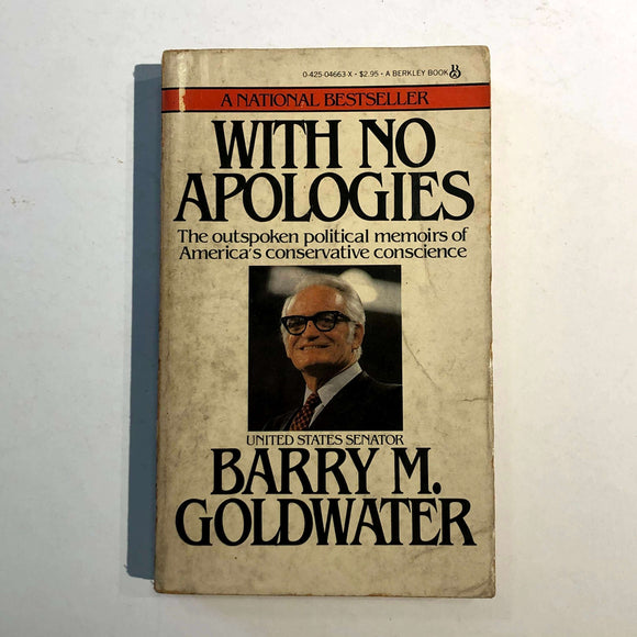 With No Apologies: The personal and political memoirs of United States Senator Barry M. Goldwater