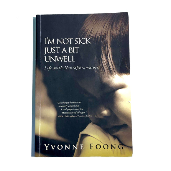 I'm Not Sick, Just A Bit Unwell by Yvonne Foong