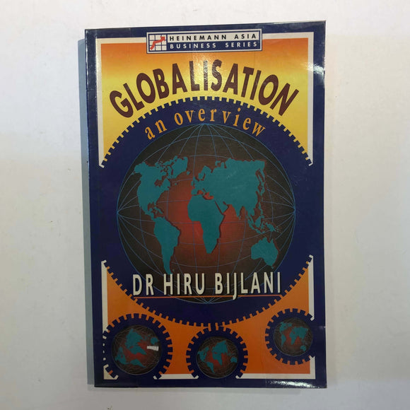 Globalisation : an overview by Hiru Bijlani