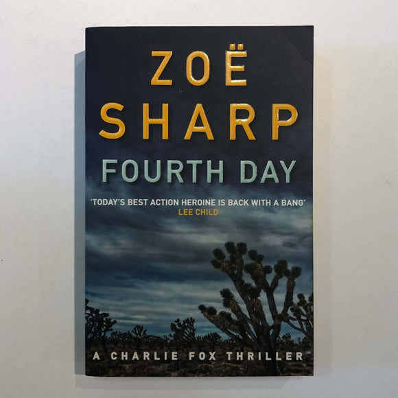 Fourth Day (Charlie Fox Thriller #8) by Zoë Sharp