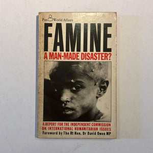 Famine, a Man-made Disaster? by The Rt Hon. Dr David Owen MP
