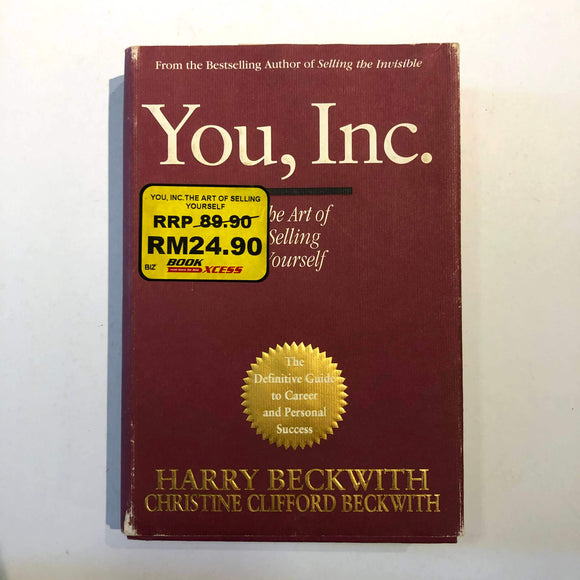 You, Inc.: The Art of Selling Yourself by Harry Beckwith, Christine Clifford Beckwith (Hardcover)