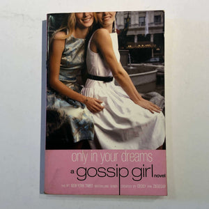 Only in Your Dreams (Gossip Girl #9) by Cecily von Ziegesar