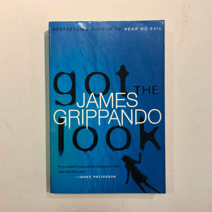 Got The Look (Jack Swyteck #5) by James Grippando