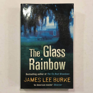 The Glass Rainbow (Dave Robicheaux #18) by James Lee Burke