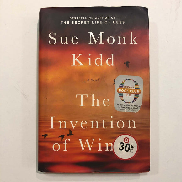 The Invention of Wings by Sue Monk Kidd (Hardcover)