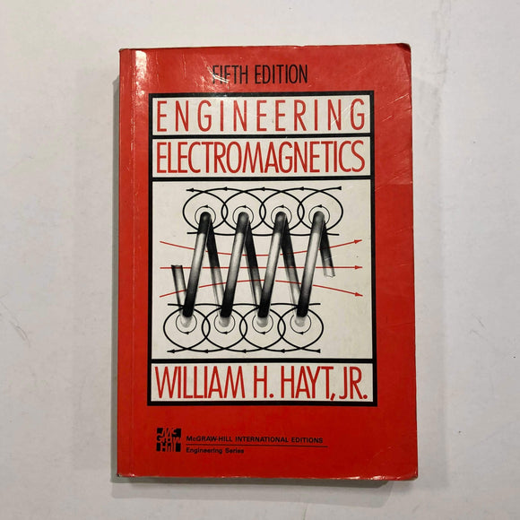 Engineering Electromagnetics by William H. Hayt Jr.