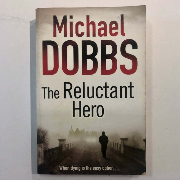 The Reluctant Hero (Harry Jones #3) by Michael Dobbs