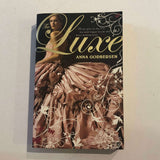 The Luxe (Luxe #1) by Anna Godbersen