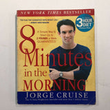 8 Minutes in the Morning: A Simple Way to Shed Up to 2 Pounds a Week Guaranteed by Jorge Cruise