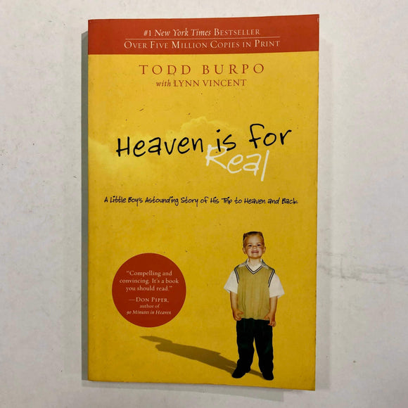 Heaven is for Real: A Little Boy's Astounding Story of His Trip to Heaven and Back by Burpo and Vincent