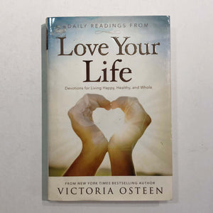 Daily Readings from Love Your Life by Victoria Osteen (Hardcover)