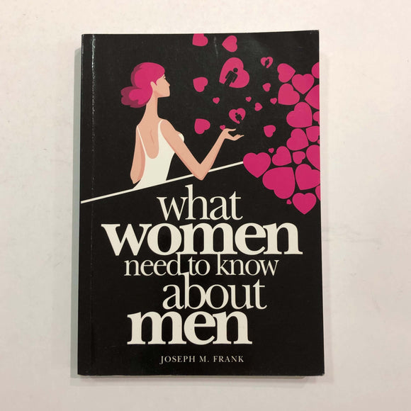 What Women Need to Know about Men by Joseph M. Frank