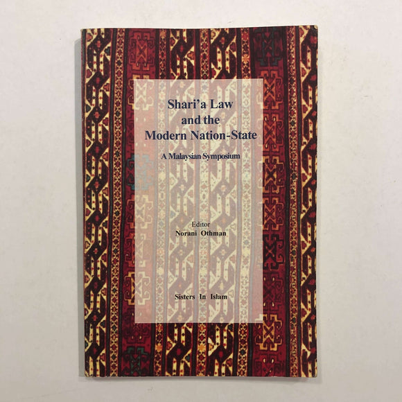 Shari'a Law And The Modern Nation State: A Malaysian Symposium by Norani Othman