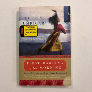 First Darling of the Morning: Selected Memories of an Indian Childhood by Thrity Umrigar