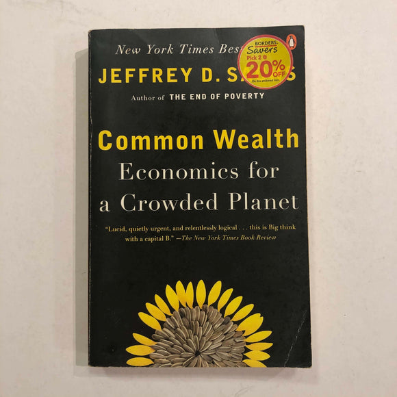 Common Wealth: Economics for a Crowded Planet by Jeffrey D. Sachs