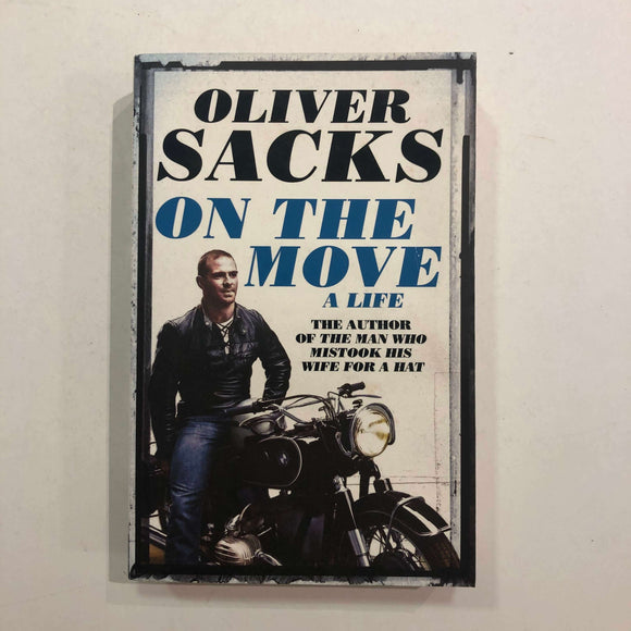 On the Move: A Life (Oliver Sacks' memoirs #2) by Oliver Sacks